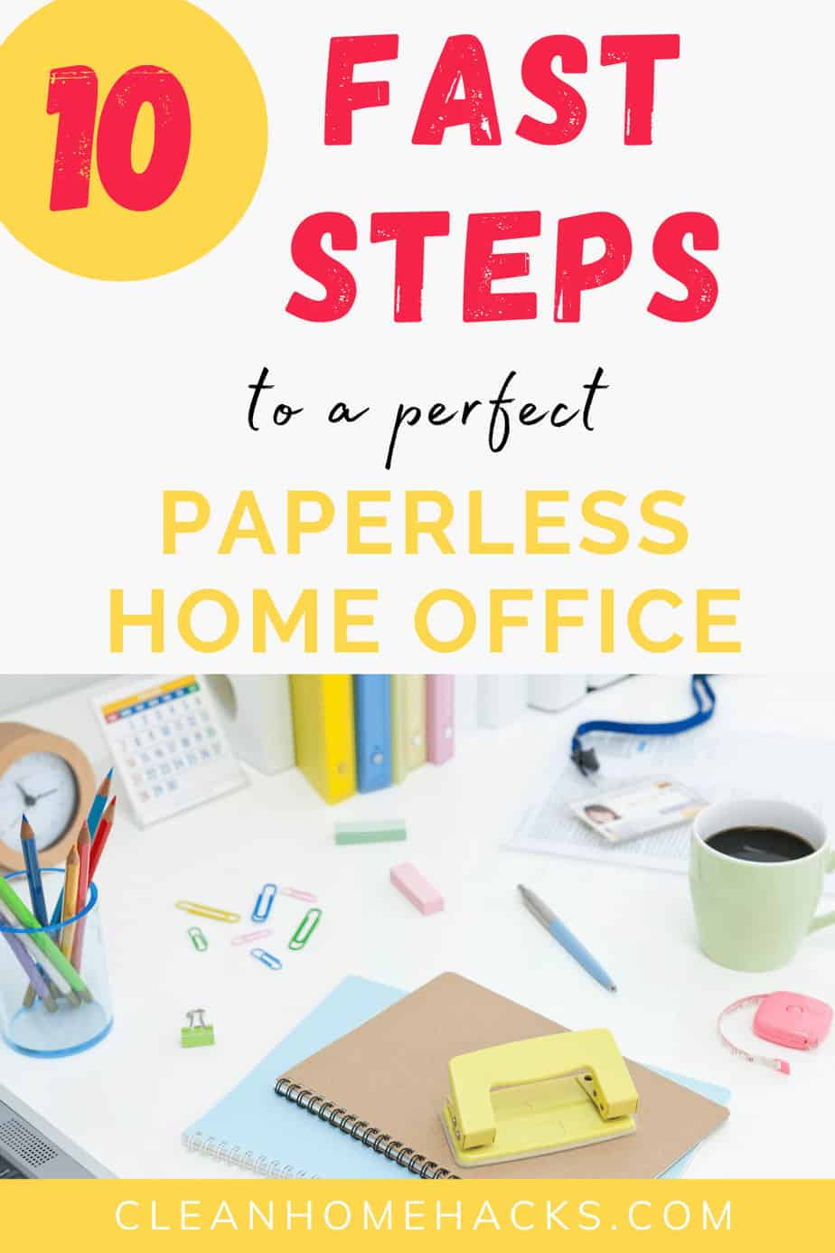 pinterest image with title 10 steps to gain more time in your day with a paperless home office
