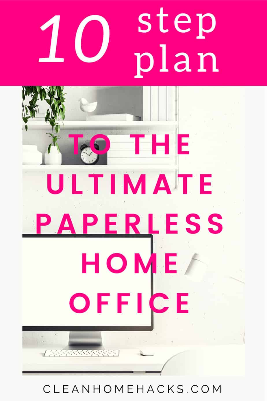 pinterest image with title10 step plan to the ultimate paperless home office
