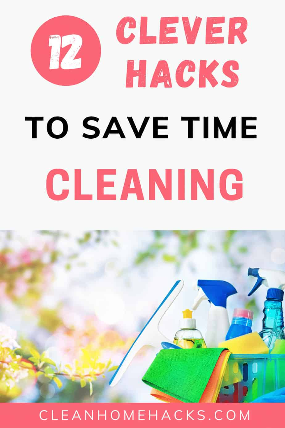 pinterest image with title 12 clever hacks to save time cleaning